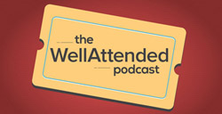 WellAttended Podcast